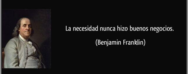 frase-la-necesidad-nunca-hizo-buenos-negocios-benjamin-franklin-112065